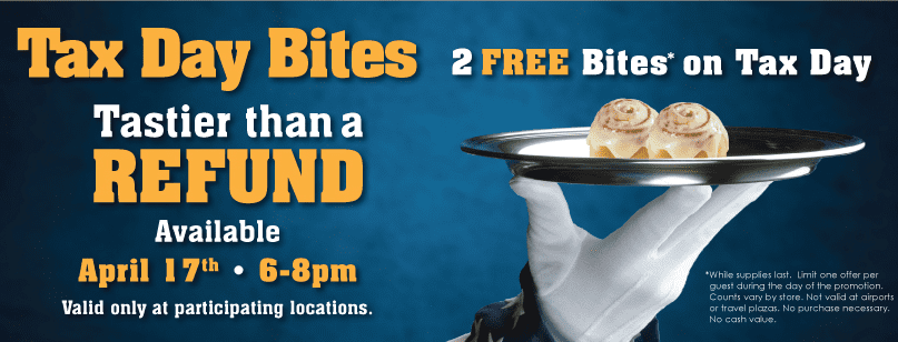 cinnabon 2 Free Cinnabon Bites on Tax Day   April 17th