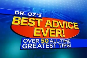 DR OZS BEST ADVICE EVER MEDIA Dr. Oz Giveaways   Over $1 Million In Prizes!!!