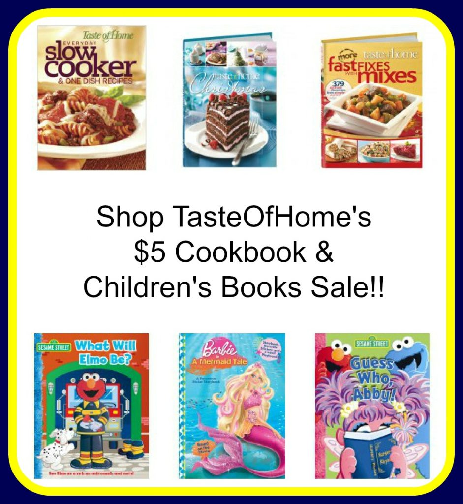 cookbook collage 941x1024 Shop Taste of Home $5 Cookbook & Childrens Books Sale!