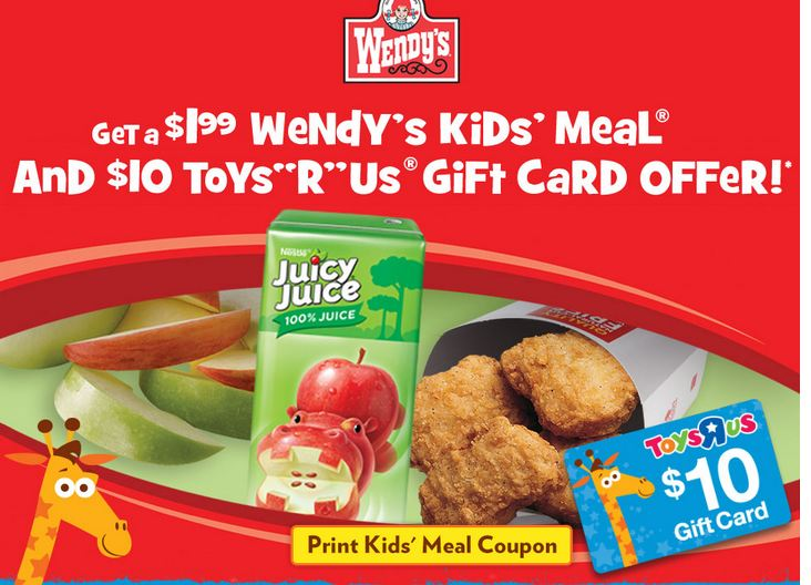 wendys coupon Wendys Kids Meal for Just $1.99 Coupon + FREE $10 Toys R Us Card Offer!