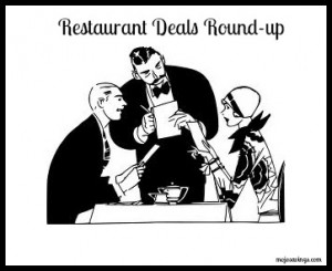 restaurant deals 300x245 Restaurant Coupon Round up 1/10