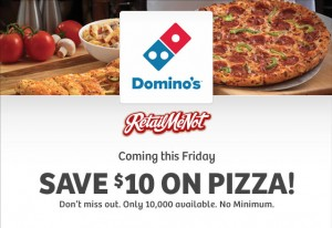 Dominoes 10 off coupon Dominoes Pizza $10 off Coupon (No Minimum)!