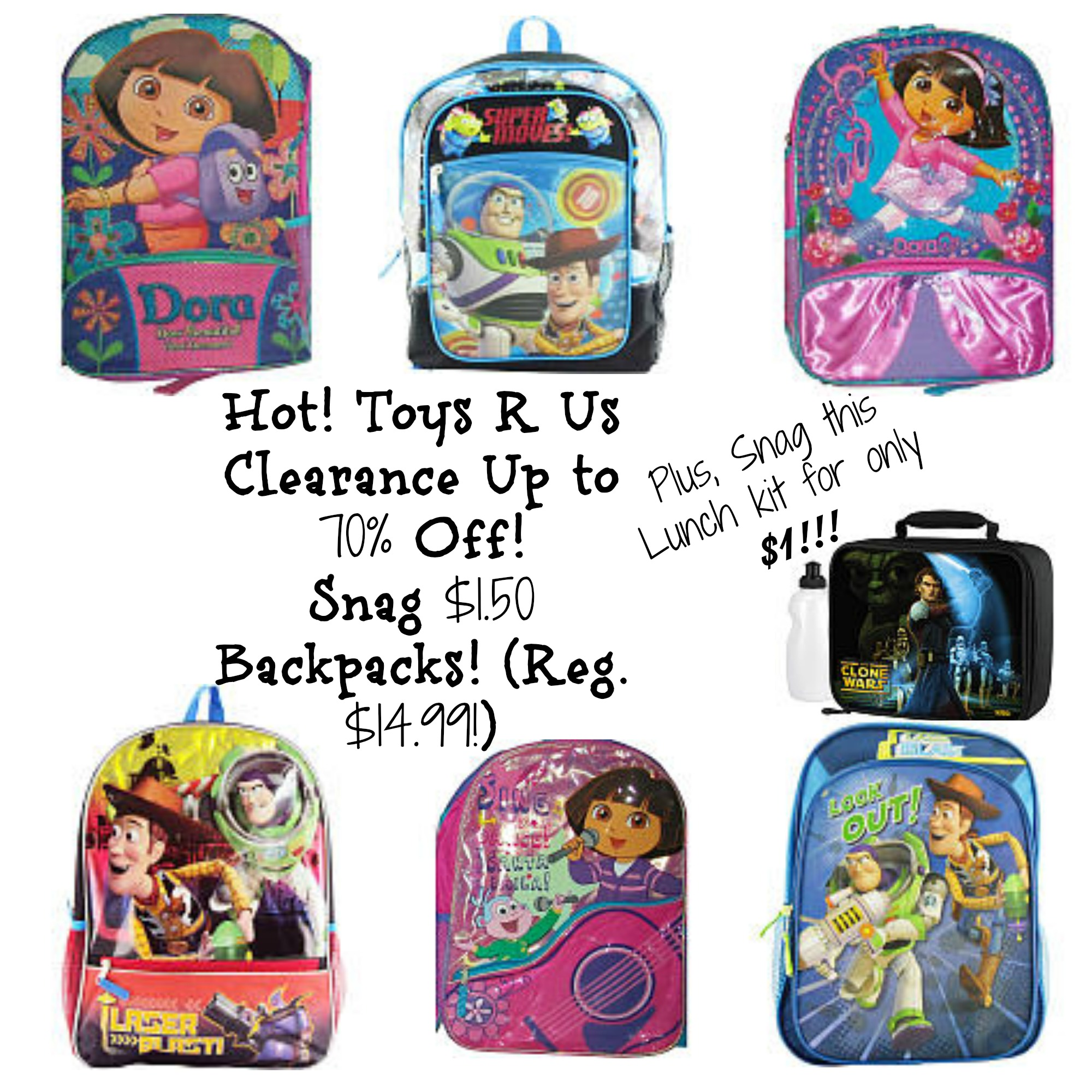 backpacks Toys R Us 70% Off Clearance Prices are HOT,HOT ,HOT! Backpacks for only $1.50/ Lunch Kit for $1!!