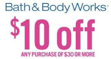 Bath Body Works 10 off coupon Bath & Body Works: $10 off In Store or Online Coupon!
