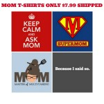 MOM TSHIRTS $7.99 SHIPPED