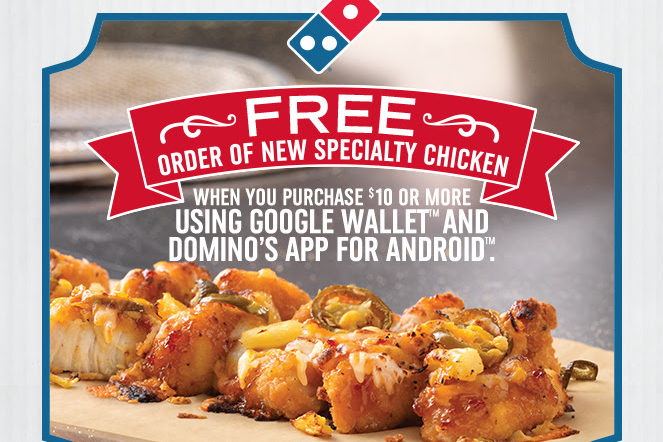 dominos FREE Dominos Specialty Chicken with Purchase for Android Users!