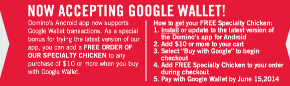 googlewallet FREE Dominos Specialty Chicken with Purchase for Android Users!