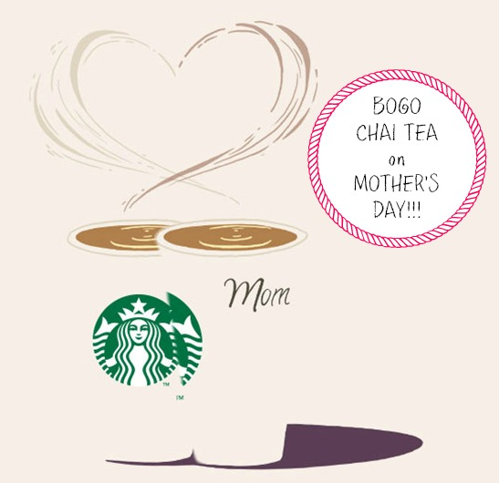 starbucks Buy One Get One FREE Chai Tea at Starbucks on Mothers Day!