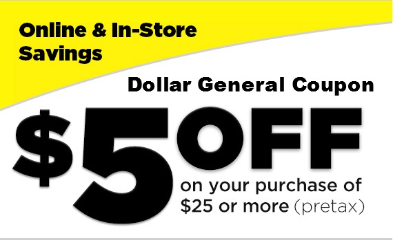 Dollar General 5 off coupon Dollar General: $5 Off a $25 Purchase Coupon   TODAY ONLY!