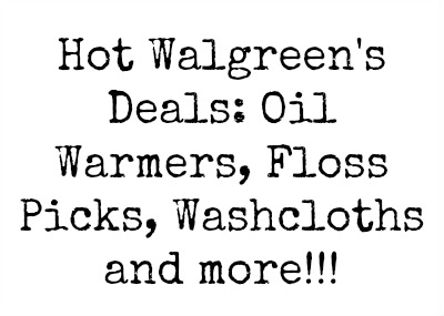 Untitled1 Hot Walgreens Deals: Oil Warmers, Floss Picks, Washcloths, and more!!!
